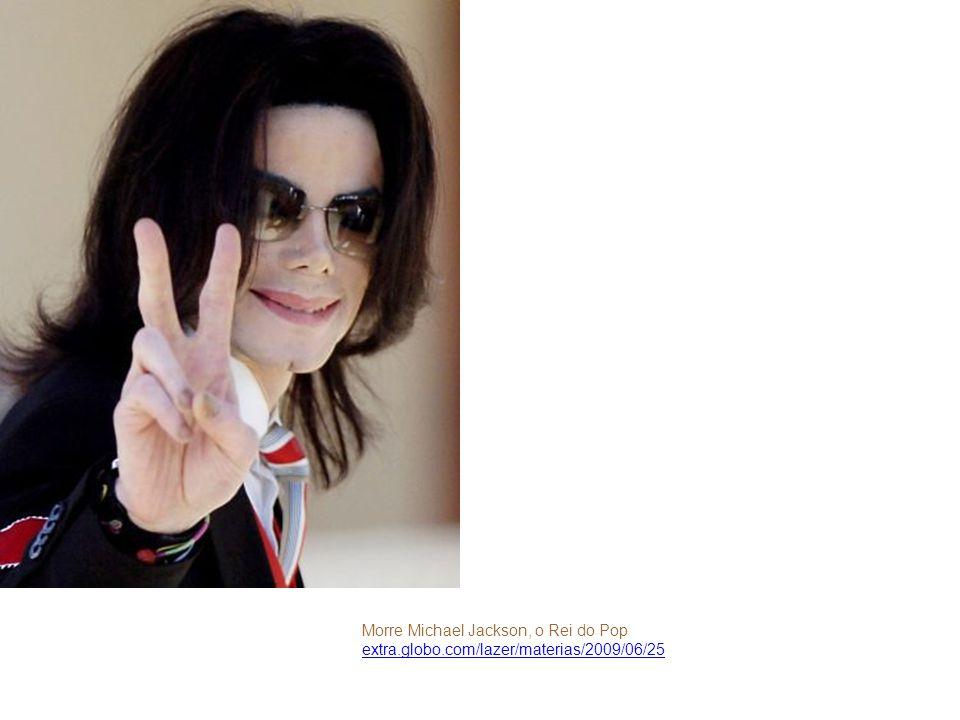 Morre Michael Jackson, o Rei do Pop extra.globo.com/lazer/materias/2009/06/25