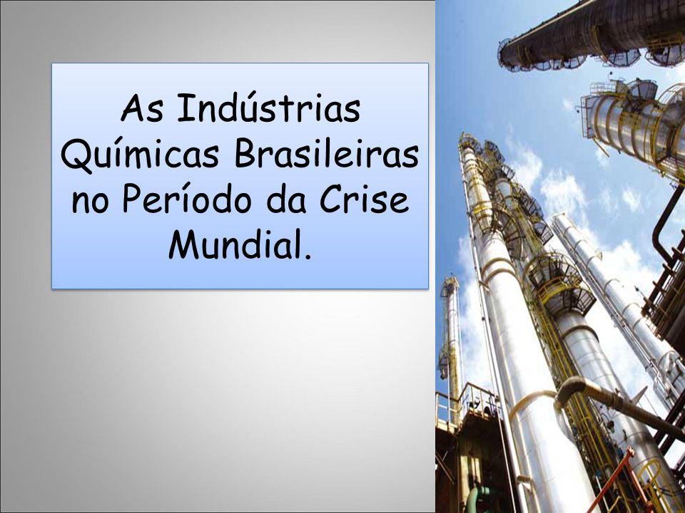 As Indústrias Químicas Brasileiras no Período da Crise Mundial.
