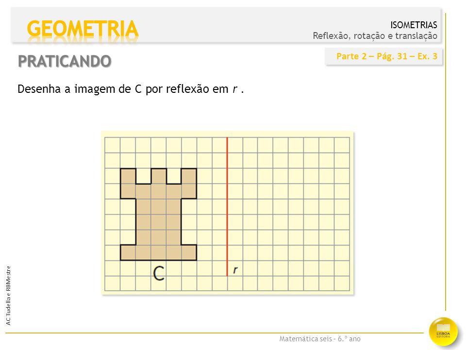 Matemática seis – 6.º ano AC Tudella e RBMestre Observa a figura.