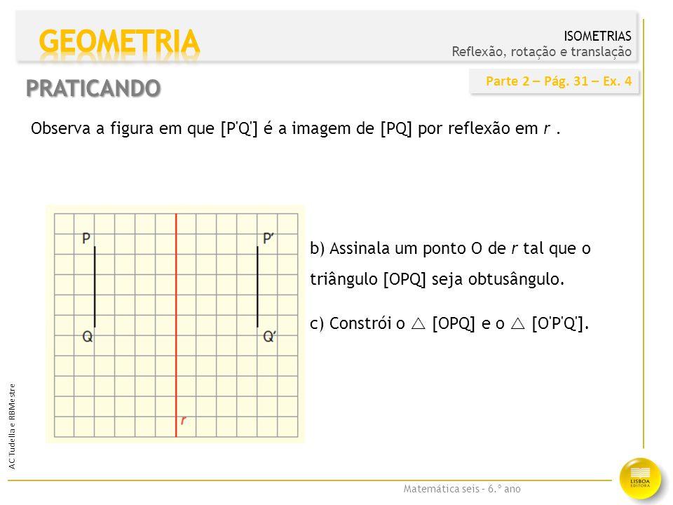 Matemática seis – 6.º ano AC Tudella e RBMestre Que triângulos são translações do triângulo ① .