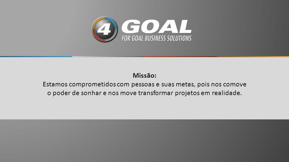 Missão: Estamos comprometidos com pessoas e suas metas, pois nos comove o poder de sonhar e nos move transformar projetos em realidade.