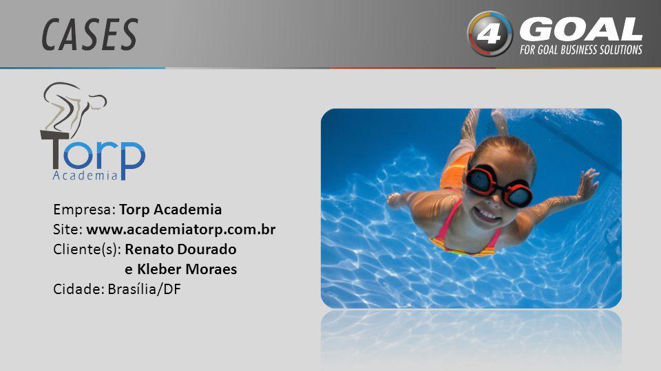 Empresa: Torp Academia Site: www.academiatorp.com.br Cliente(s): Renato Dourado e Kleber Moraes Cidade: Brasília/DF