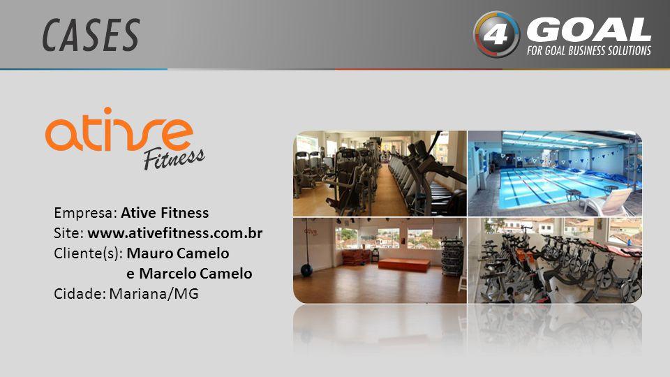 Empresa: Ative Fitness Site: www.ativefitness.com.br Cliente(s): Mauro Camelo e Marcelo Camelo Cidade: Mariana/MG