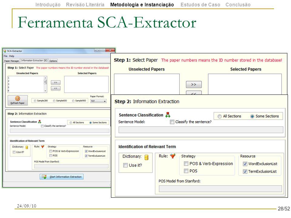 Ferramenta SCA-Extractor 24/09/10 28/52 Introdução Revisão Literária Metodologia e Instanciação Estudos de Caso Conclusão
