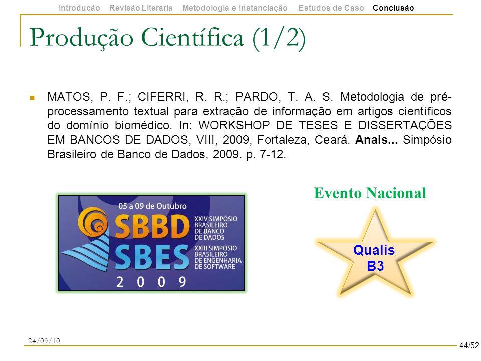 Produção Científica (1/2) MATOS, P. F.; CIFERRI, R.