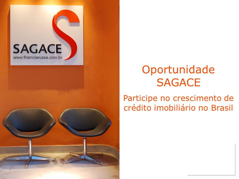 Oportunidade SAGACE Participe no crescimento de crédito imobiliário no Brasil