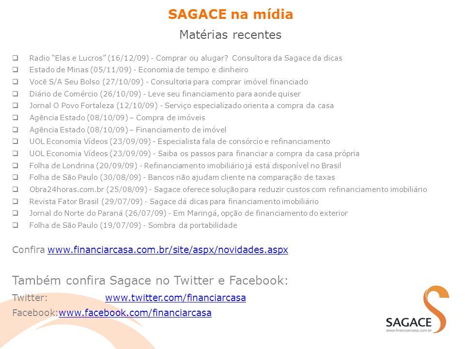 """ Radio """"Elas e Lucros"""" (16/12/09) - Comprar ou alugar? Consultora da Sagace da dicas  Estado de Minas (05/11/09) - Economia de tempo e dinheiro  Vo"""