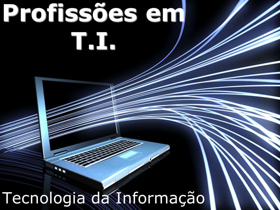 1 Profissões em T.I. Tecnologia da Informação