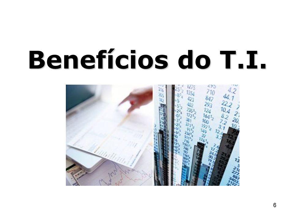 6 Benefícios do T.I.