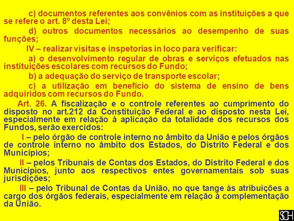 c) documentos referentes aos convênios com as instituições a que se refere o art.