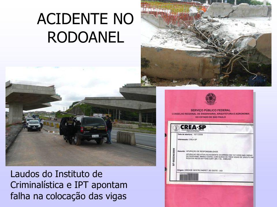 ACIDENTE NO RODOANEL Laudos do Instituto de Criminalística e IPT apontam falha na colocação das vigas
