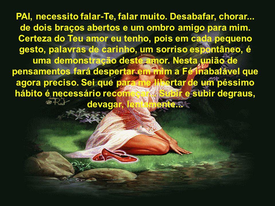 VIDA É AMOR HOME PAGE APRESENTA SÚPLICAS A DEUS Crônica de: >>>>>>>> 16.12.2005