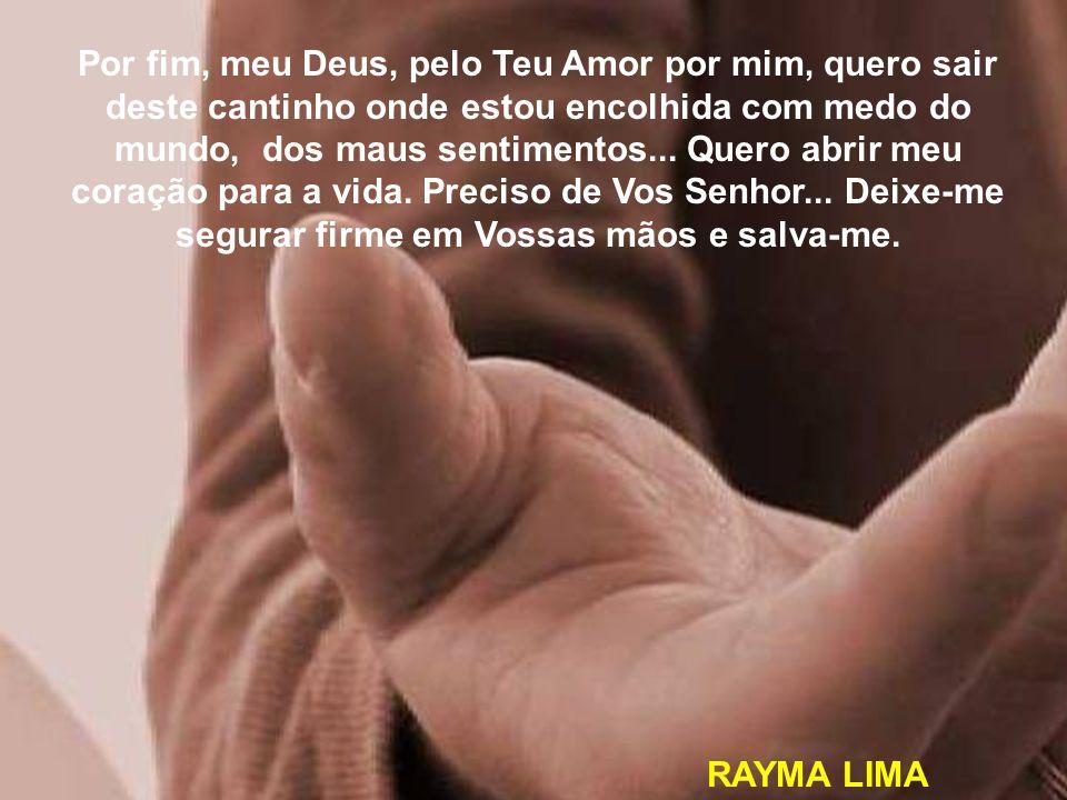 Senhor, Vós que transformas corações tristes em alegres, que levas a tristeza e solidão para bem longe...