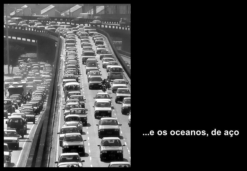 ...e os oceanos, de aço