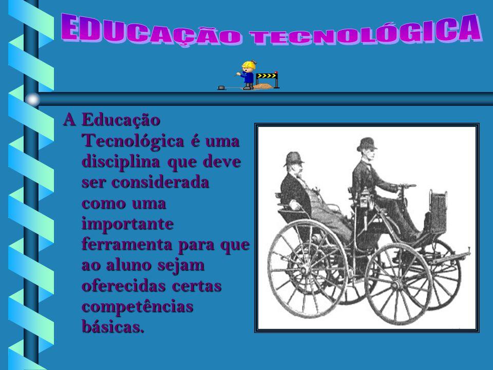 A Educação Tecnológica é uma disciplina que favorece a preparação da força do trabalho para o século XXI.
