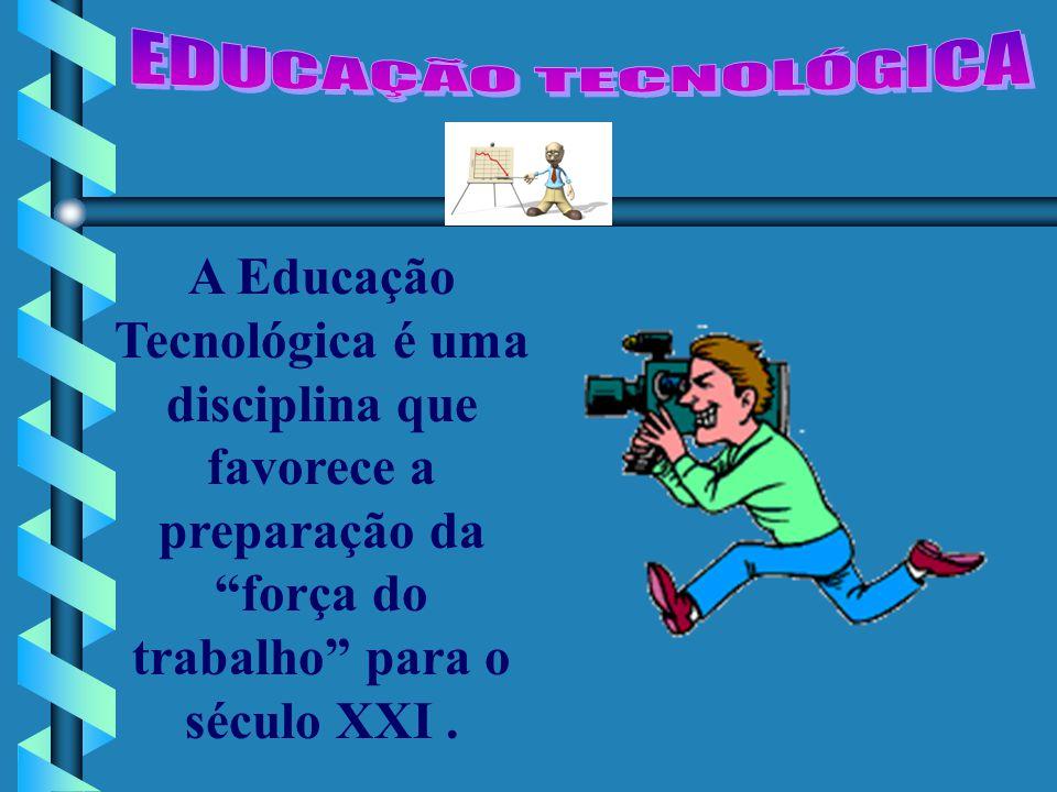 A Educação Tecnológica é uma disciplina que pode mostrar como do trabalho manual se pode passar para o intelectual através do instrumental, porque utilizar instrumentos técnicos é uma actividade típica da Educação Tecnológica especialmente dirigida a alunos com idades entre os 11 e os 15 anos.
