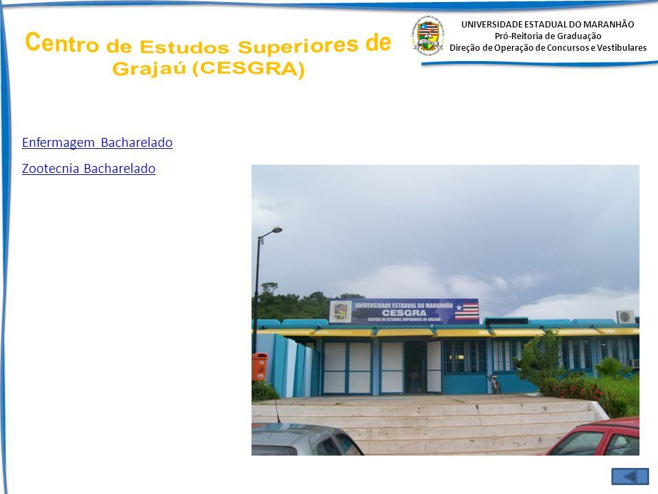 UNIVERSIDADE ESTADUAL DO MARANHÃO Pró-Reitoria de Graduação Direção de Operação de Concursos e Vestibulares Enfermagem Bacharelado Zootecnia Bacharela