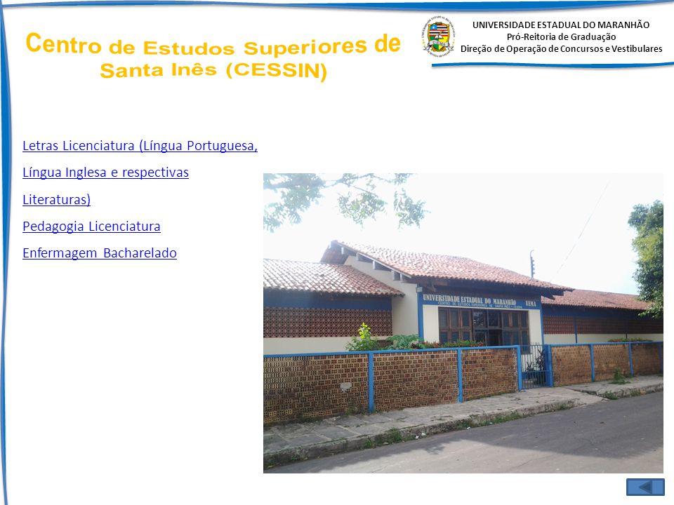 UNIVERSIDADE ESTADUAL DO MARANHÃO Pró-Reitoria de Graduação Direção de Operação de Concursos e Vestibulares Letras Licenciatura (Língua Portuguesa, Lí
