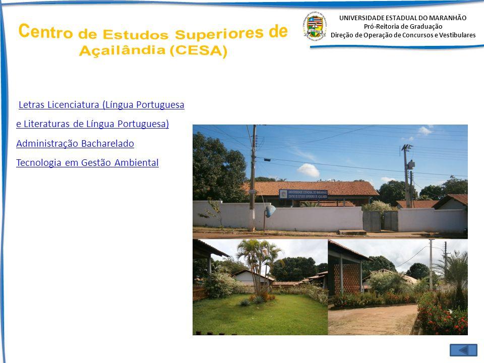 UNIVERSIDADE ESTADUAL DO MARANHÃO Pró-Reitoria de Graduação Direção de Operação de Concursos e Vestibulares Letras Licenciatura (Língua Portuguesa e L