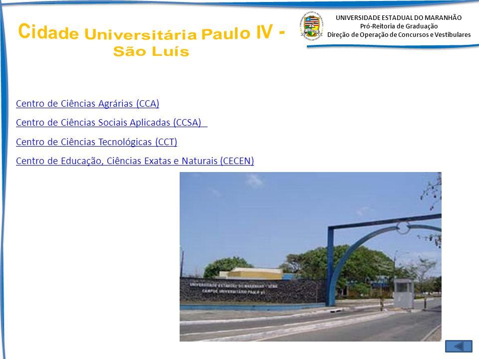 UNIVERSIDADE ESTADUAL DO MARANHÃO Pró-Reitoria de Graduação Direção de Operação de Concursos e Vestibulares Centro de Ciências Agrárias (CCA) Centro d