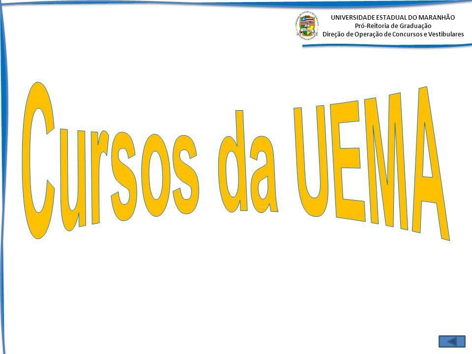 UNIVERSIDADE ESTADUAL DO MARANHÃO Pró-Reitoria de Graduação Direção de Operação de Concursos e Vestibulares