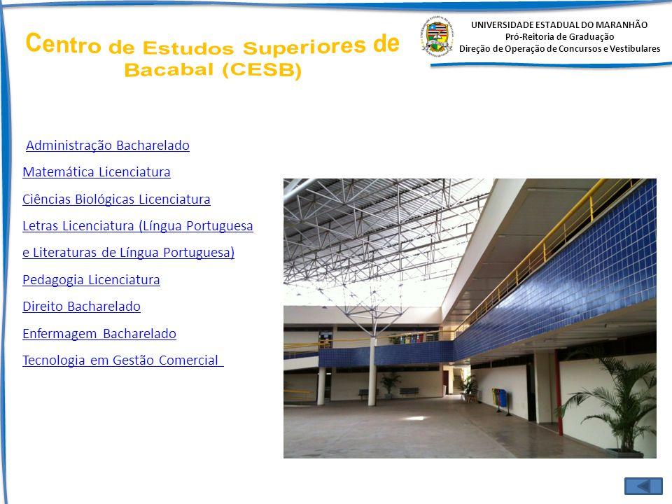 UNIVERSIDADE ESTADUAL DO MARANHÃO Pró-Reitoria de Graduação Direção de Operação de Concursos e Vestibulares Administração Bacharelado Matemática Licen
