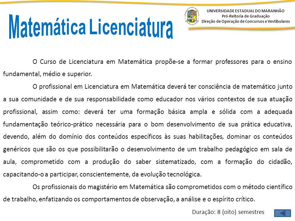 UNIVERSIDADE ESTADUAL DO MARANHÃO Pró-Reitoria de Graduação Direção de Operação de Concursos e Vestibulares O Curso de Licenciatura em Matemática prop