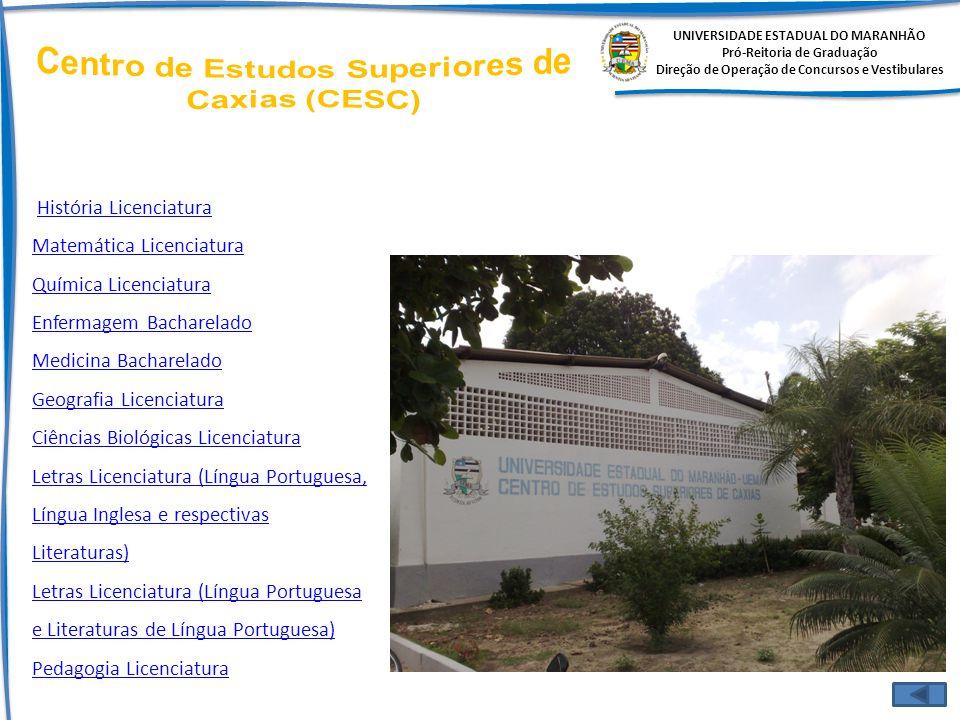 UNIVERSIDADE ESTADUAL DO MARANHÃO Pró-Reitoria de Graduação Direção de Operação de Concursos e Vestibulares História Licenciatura Matemática Licenciat