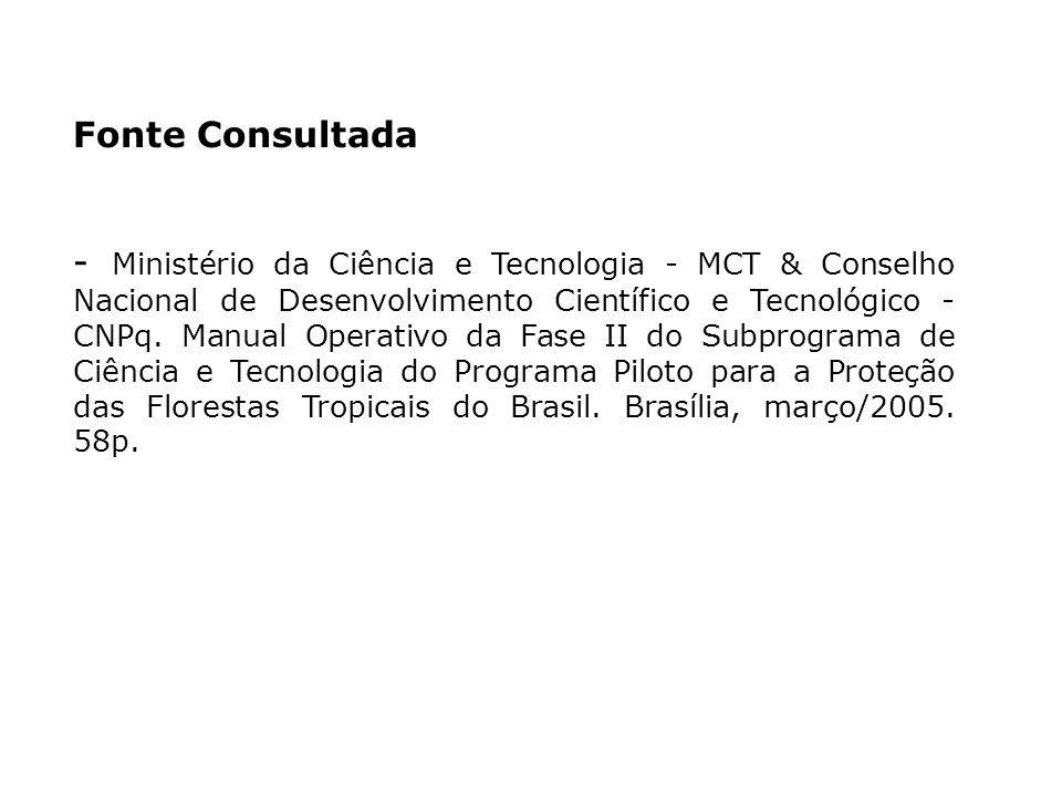 Fonte Consultada - Ministério da Ciência e Tecnologia - MCT & Conselho Nacional de Desenvolvimento Científico e Tecnológico - CNPq.