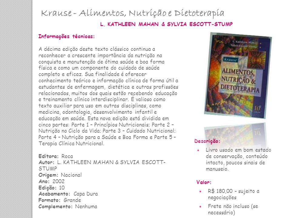 Krause - Alimentos, Nutrição e Dietoterapia L. KATHLEEN MAHAN & SYLVIA ESCOTT-STUMP Informações técnicas: A décima edição deste texto clássico continu