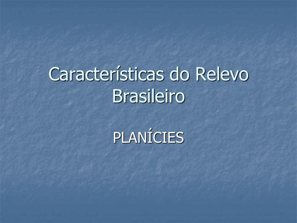 PLANALTO E SERRAS DO LESTE E SUDESTE  Terreno cristalino do planalto Atlântico.