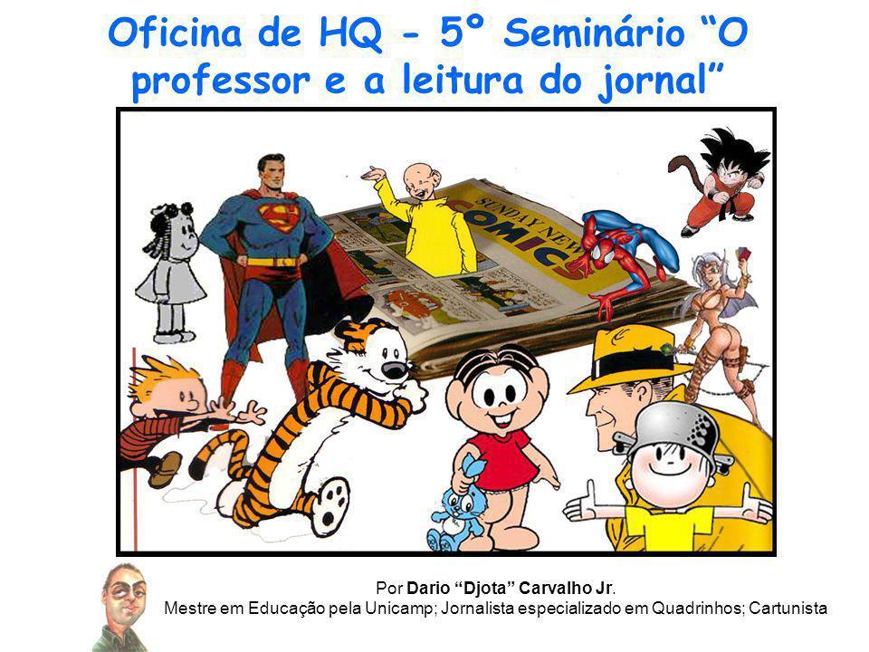Oficina de HQ - 5º Seminário O professor e a leitura do jornal Por Dario Djota Carvalho Jr.