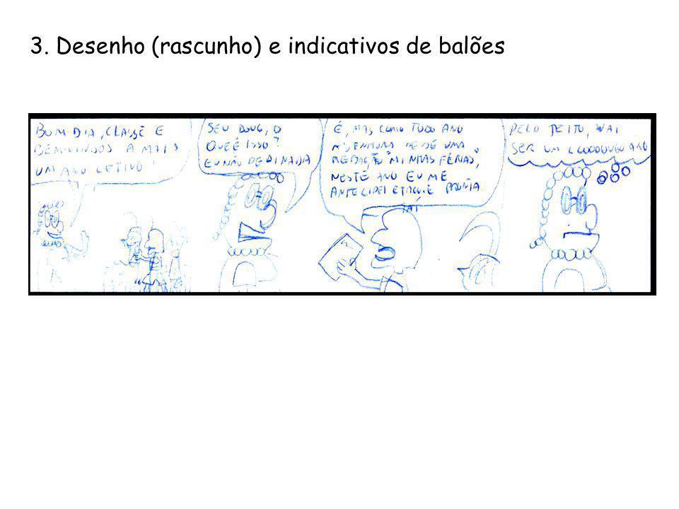 """2. Colocando os diálogos Usar lápis (não muito apontado) – possibilita correções posteriores Idéia de espaço usado, visualizando """"o que sobra"""" para o"""
