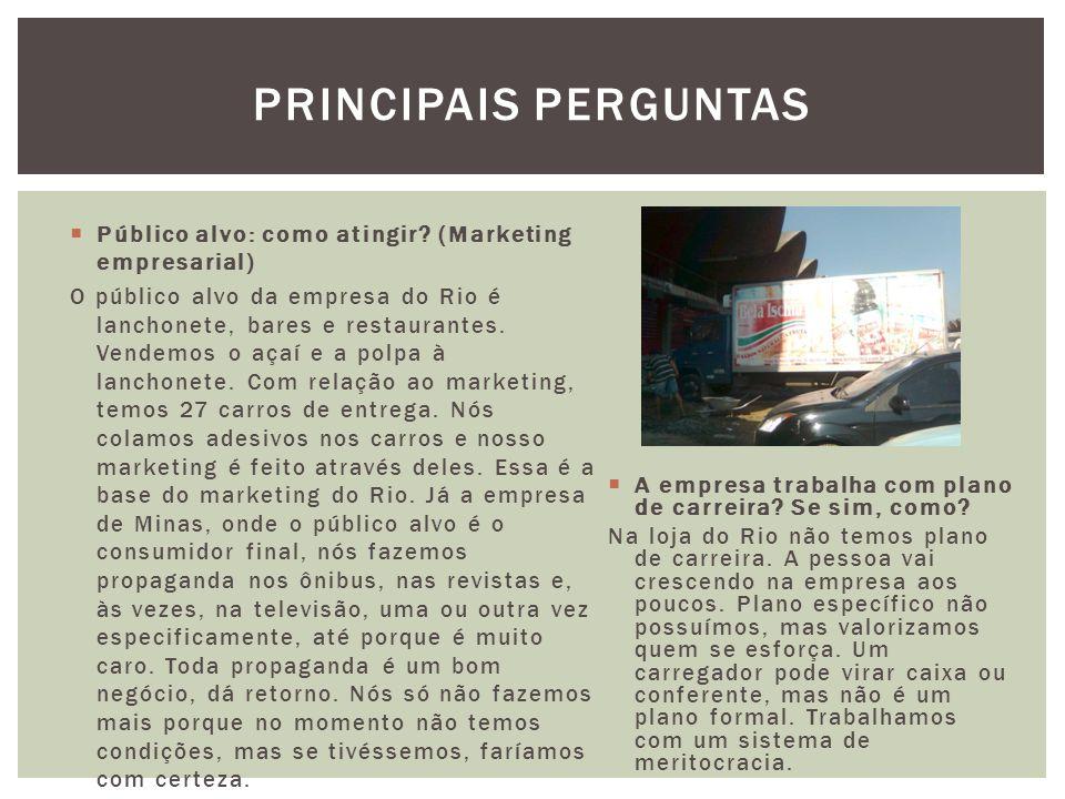  Público alvo: como atingir? (Marketing empresarial) O público alvo da empresa do Rio é lanchonete, bares e restaurantes. Vendemos o açaí e a polpa à