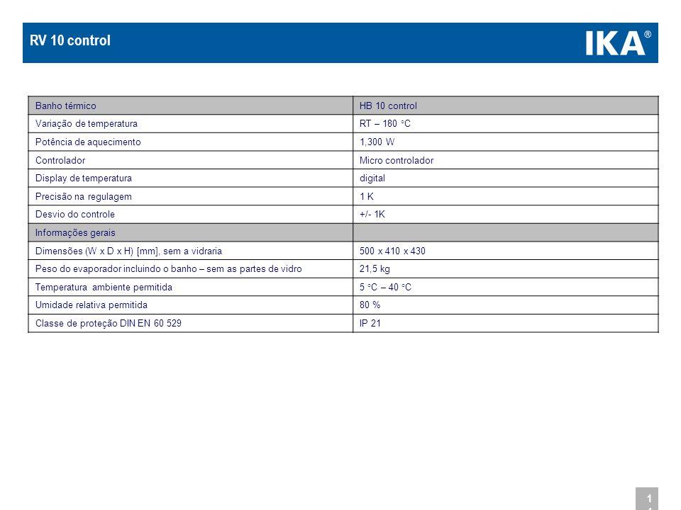 14 Banho térmicoHB 10 control Variação de temperaturaRT – 180 °C Potência de aquecimento1,300 W ControladorMicro controlador Display de temperaturadig