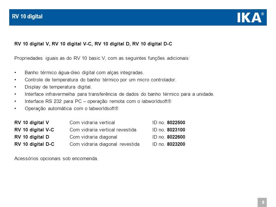 8 RV 10 digital V, RV 10 digital V-C, RV 10 digital D, RV 10 digital D-C Propriedades iguais as do RV 10 basic V, com as seguintes funções adicionais: