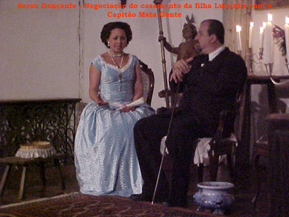 Sarau Dançante - Negociação do casamento da filha Luisinha com o Capitão Mata-Gente