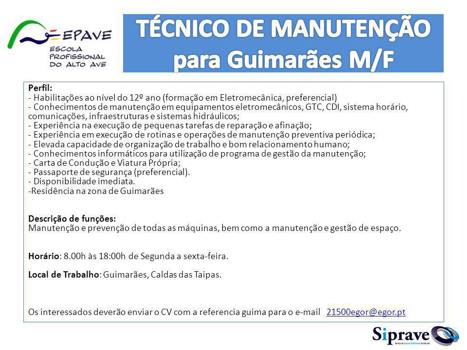 Perfil: - Habilitações ao nível do 12º ano (formação em Eletromecânica, preferencial) - Conhecimentos de manutenção em equipamentos eletromecânicos, G