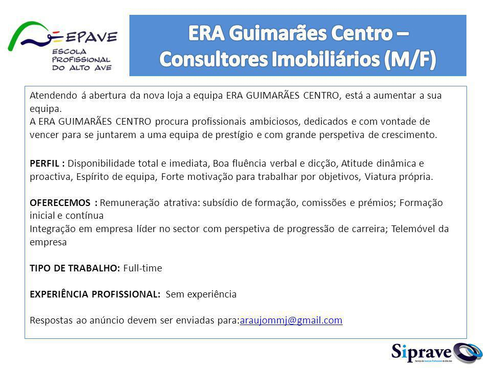 Atendendo á abertura da nova loja a equipa ERA GUIMARÃES CENTRO, está a aumentar a sua equipa. A ERA GUIMARÃES CENTRO procura profissionais ambiciosos