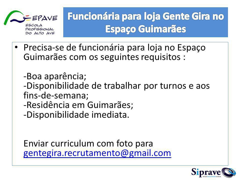 Precisa-se de funcionária para loja no Espaço Guimarães com os seguintes requisitos : -Boa aparência; -Disponibilidade de trabalhar por turnos e aos f