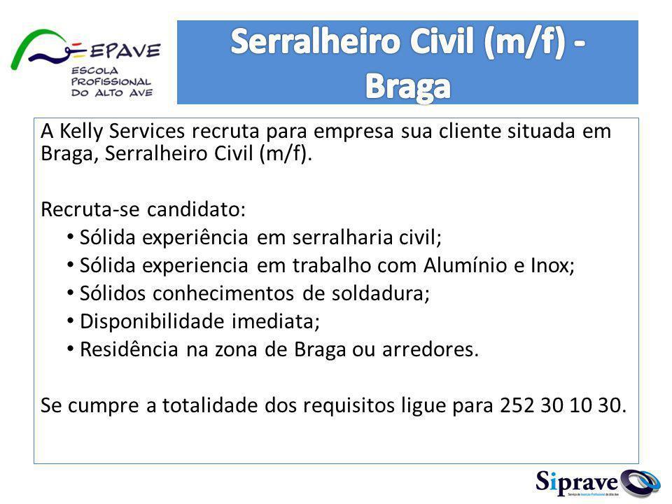 A Kelly Services recruta para empresa sua cliente situada em Braga, Serralheiro Civil (m/f). Recruta-se candidato: Sólida experiência em serralharia c