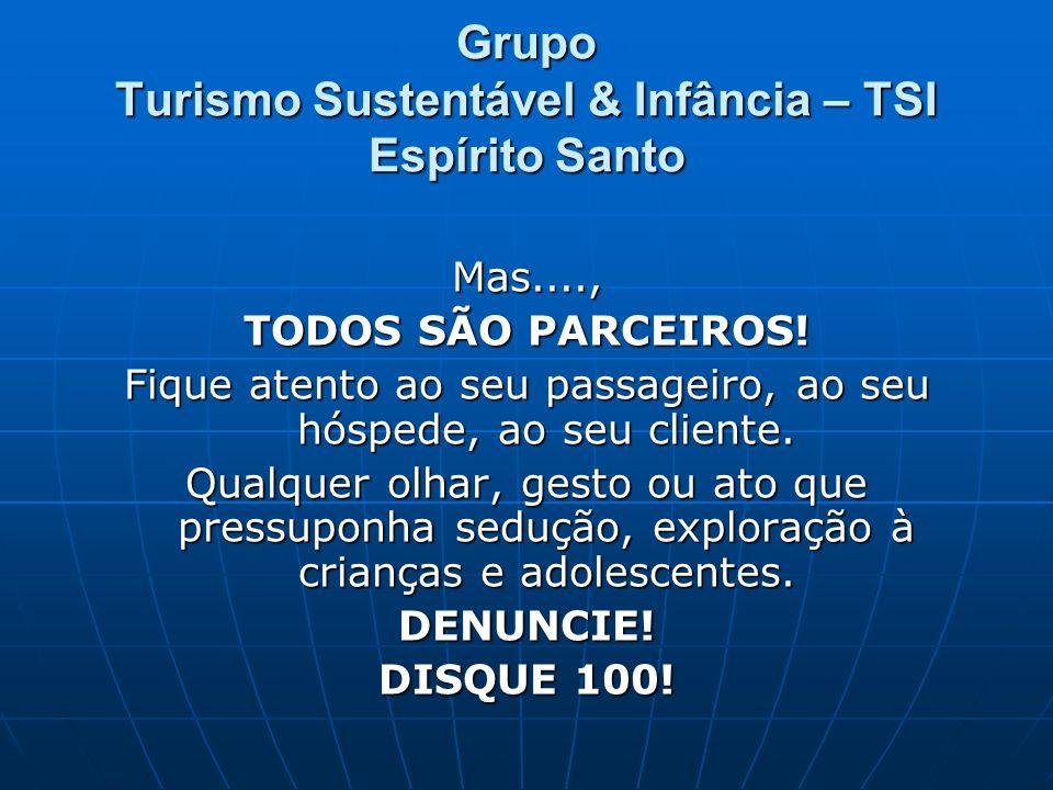 Grupo Turismo Sustentável & Infância – TSI Espírito Santo Mas...., TODOS SÃO PARCEIROS.