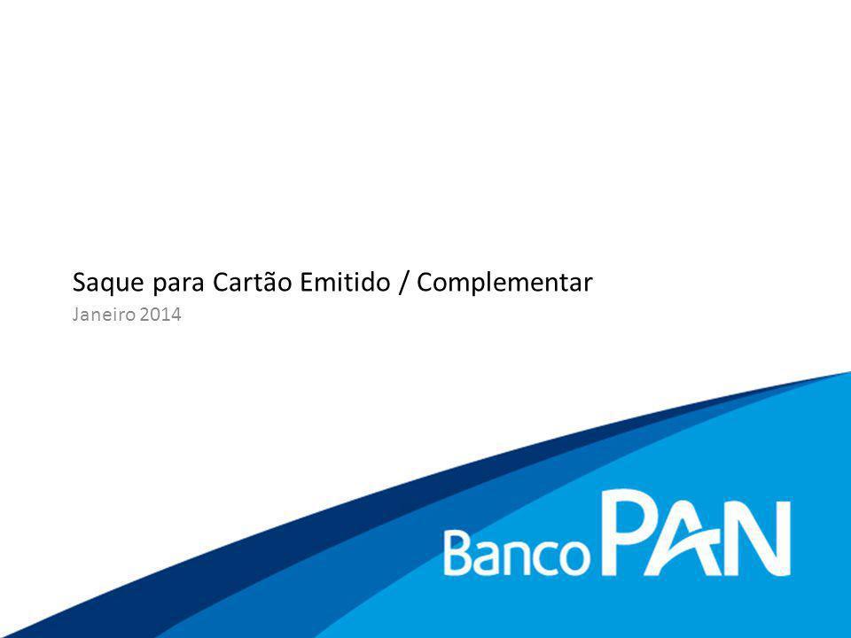 Saque para Cartão Emitido / Complementar Janeiro 2014