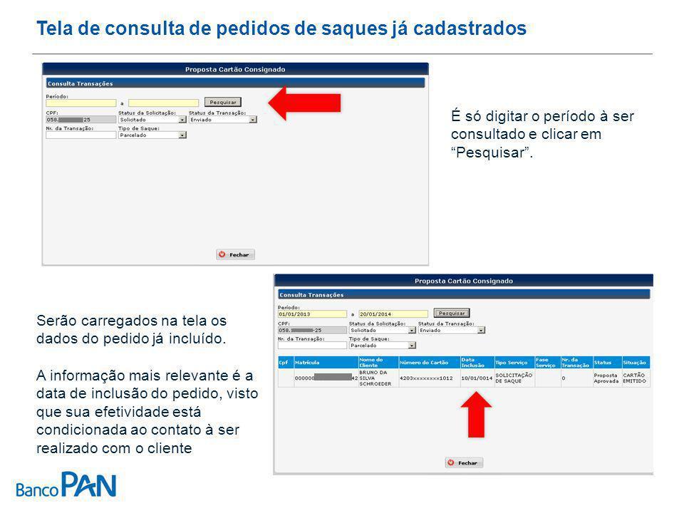 Tela de consulta de pedidos de saques já cadastrados É só digitar o período à ser consultado e clicar em Pesquisar .