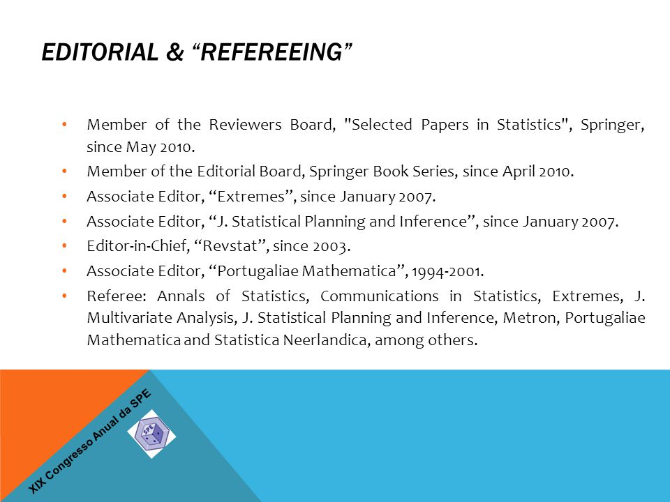"XIX Congresso Anual da SPE EDITORIAL & ""REFEREEING"" Member of the Reviewers Board,"