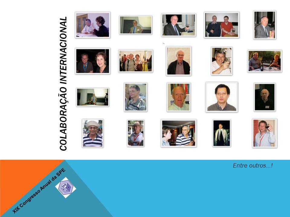 XIX Congresso Anual da SPE COLABORAÇÃO INTERNACIONAL Entre outros…!