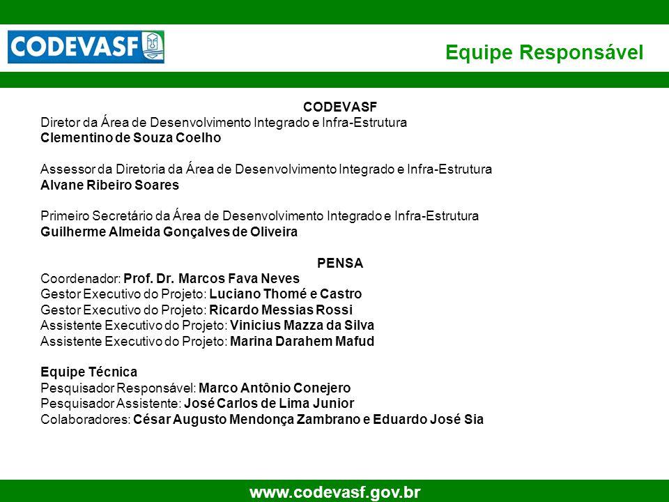 77 www.codevasf.gov.br Equipe Responsável CODEVASF Diretor da Área de Desenvolvimento Integrado e Infra-Estrutura Clementino de Souza Coelho Assessor