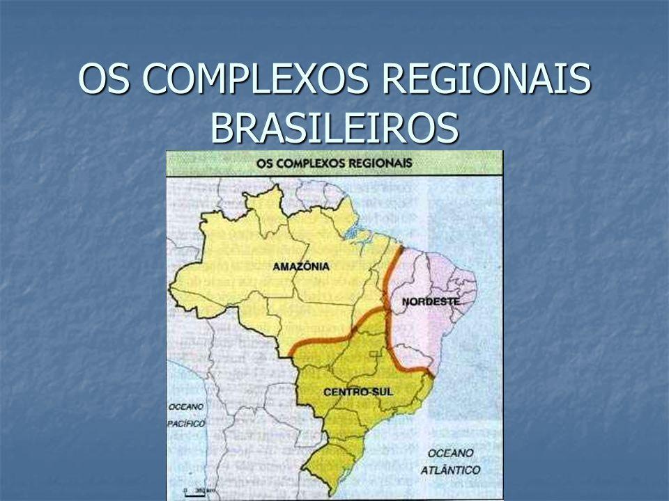 OS COMPLEXOS REGIONAIS BRASILEIROS