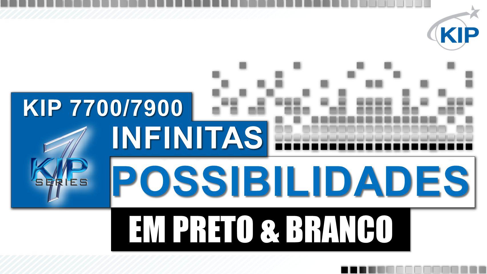 EM PRETO & BRANCO KIP 7700/7900 INFINITAS POSSIBILIDADES