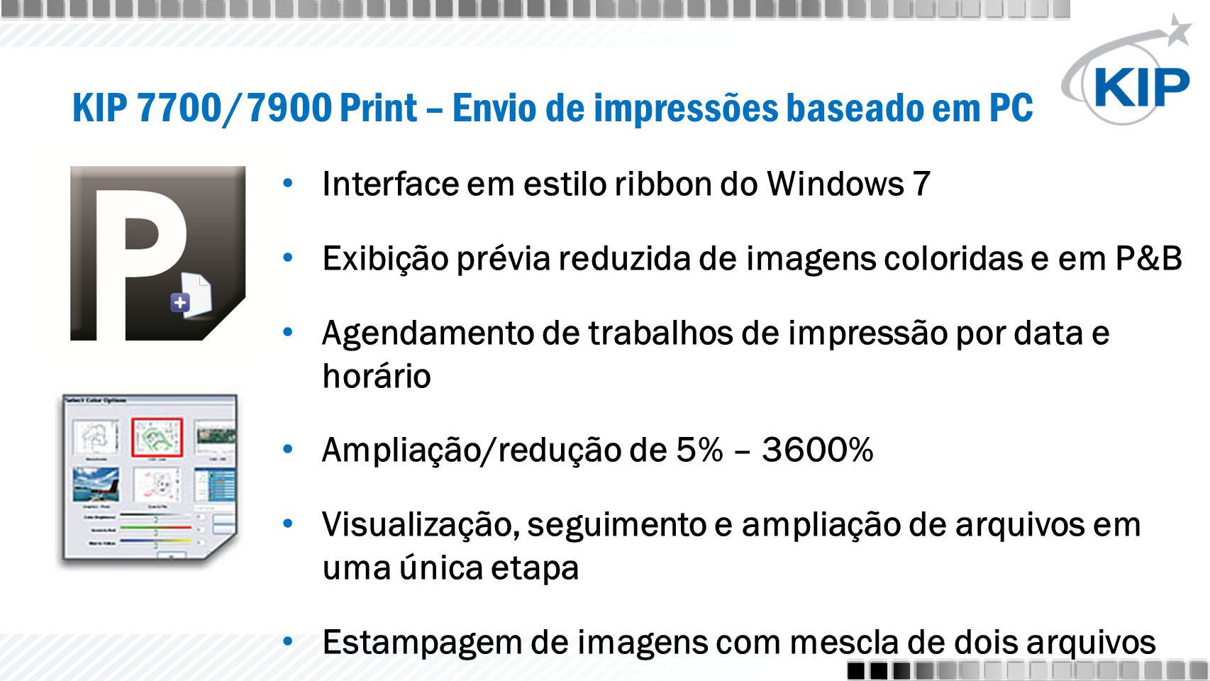 Interface em estilo ribbon do Windows 7 Exibição prévia reduzida de imagens coloridas e em P&B Agendamento de trabalhos de impressão por data e horári